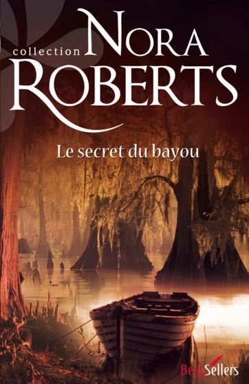 Le secret du bayou - Nora Roberts 9782280217835