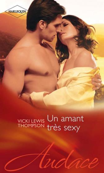 {Audace} Tome 2 (3 frères à séduire) Un amant très sexy de Vicky Lewis Thompson  9782280231060