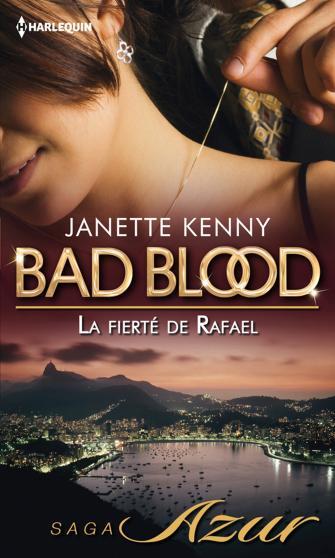 Bad Blood - Tome 6: La fierté de Rafael de Janette Kenny 9782280244541