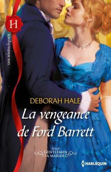 Gentlemen à marier, tome 1 : La vengeance de Ford Barrett de Deborah Hale 9782280245081