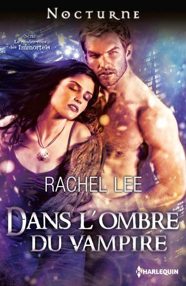 Le rendez-vous des Immortels - Rachel Lee (3 Tomes) 9782280277907