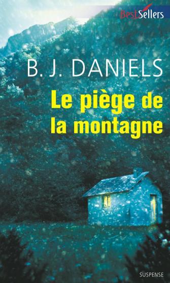 Beartooth Mountain - Tome 3 : Le piège de la montagne de B. J. Daniels 9782280280853