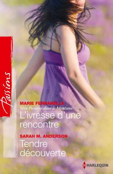 L'ivresse d'une rencontre de Marie Ferrarella / Tendre découverte de Sarah M. Anderson  9782280282833