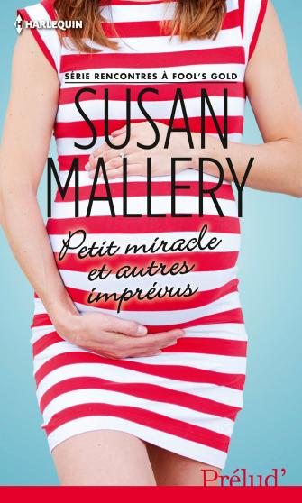Rencontres à Fool's gold – Susan Mallery (7 Tomes) 9782280283380