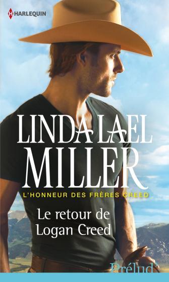 MILLER Linda Lael - L'HONNEUR DES FRERES CREED - Tome 1 : Le retour de Logan Creed 9782280283595