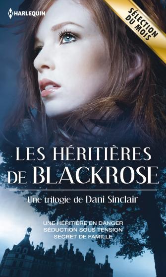Les héritières de Black Rose - Dani Sinclair 9782280286541