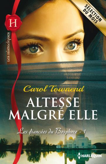 townend - Les fiancées du Bosphore -Tome 1: Altesse malgré elle de Carol Townend  9782280311922