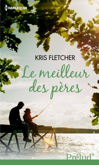 Le meilleur des pères - Kris Fletcher 9782280314145