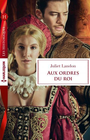 Aux ordres du roi de Juliet Landon 9782280331197