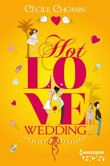 Cécile Chomin - Hot Love Wedding (Tome 3)