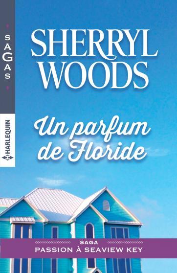 Passion à Seaview Key - Tome 1 : Un parfum de Floride de Sherryl Woods 9782280348744