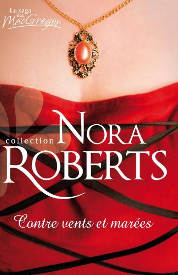 Contre vents et marées - La saga des MacGregor Tome 11: Contre vents et marées de Nora Roberts 9782280349529