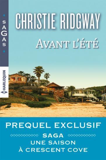 Une saison à Crescent Cove - Préquel : Avant l'été de Christie Ridgway 9782280360685