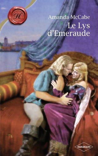 Renaissance Trilogy - tome 2 : Le lys d'Emeraude d'Amanda McCabe 9782280809986
