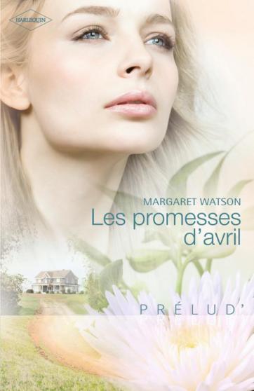 Les soeurs McInnes - Tome 1 : Les promesses d'avril - Margaret Watson 9782280814836
