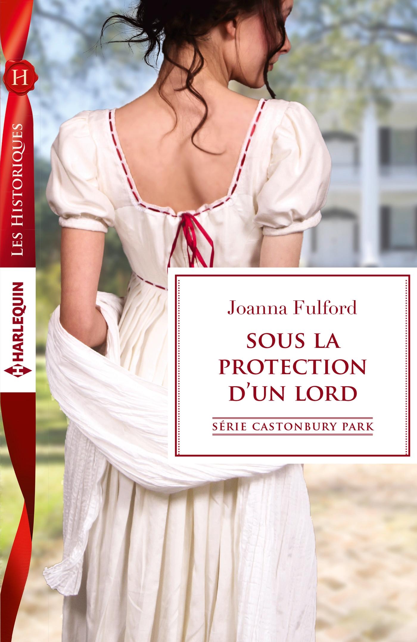Castonbury Park Tome 7 : Sous la protection d'un lord 9782280330916