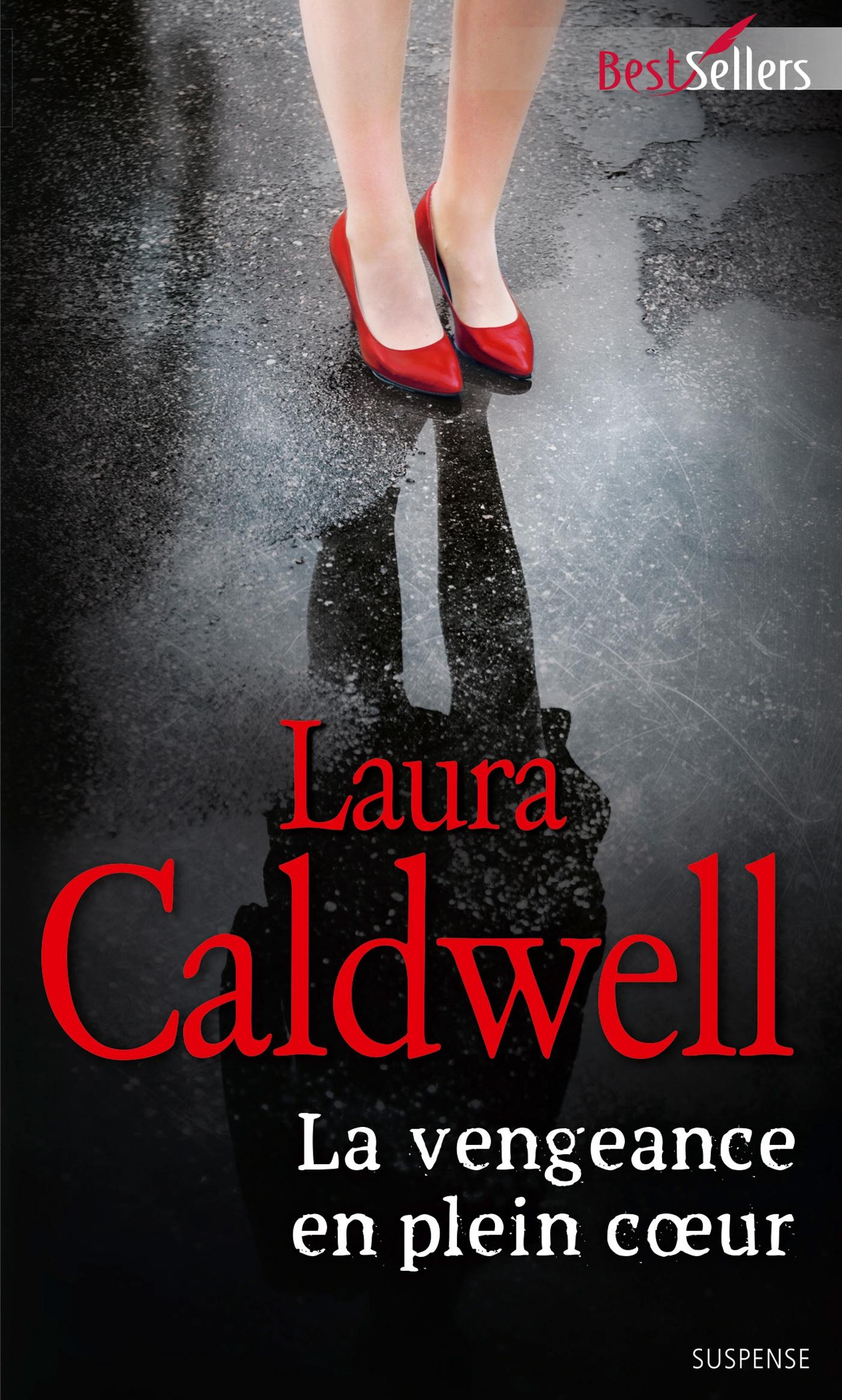 La vengeance en plein coeur - Laura Caldwell